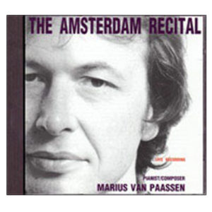 The Amsterdam Recital Marius van Paassen – pianist/composer 1999.87