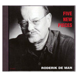 Roderik de Man Five new pieces 1999.89