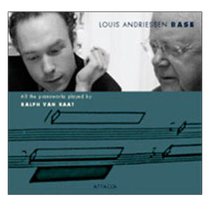 Louis Andriessen Base, all pianoworks by Ralph van Raat 2005.98.99