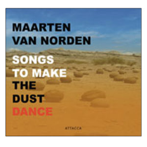 Maarten van Norden Songs to make the dust dance 2008.106