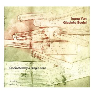 Isang Yun & Giacinto Scelsi – Fascinated by a Single Tone – 2018.157
